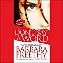 Don't Say a Word Audiobook by Barbara Freethy Narrated by Bernadette Dunne
