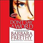Don't Say a Word   Barbara Freethy