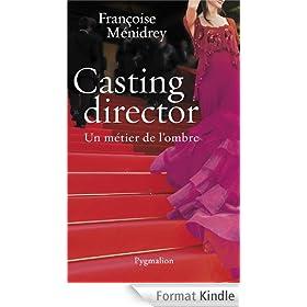 Casting Director: Un m�tier de l'ombre