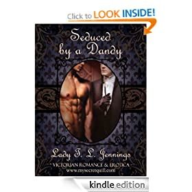 "Seduced by a Dandy ~ The first novelette from ""Different Desire"", a Gay Victorian Romance and Erotic novelette collection"