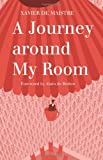 A Journey Around My Room (Alma Classics)