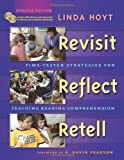 Revisit, Reflect, Retell: Time-Tested Strategies for Teaching Reading Comprehension (2nd Edition)