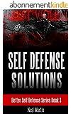 Self Defense Solutions (Better Self Defense Series Book 3) (English Edition)