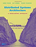 Distributed Systems Architecture: A Middleware Approach (The MK/OMG Press)