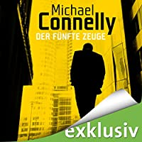 Der fünfte Zeuge Hörbuch von Michael Connelly Gesprochen von: Oliver Siebeck