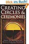 Creating Circles & Ceremonies: Ritual...