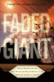 img - for Faded Giant: Harley's Odyssey from the Three Mile Island Nuclear Accident to the Northeast Kingdom of Vermont book / textbook / text book