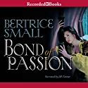 Bond of Passion: The Border Chronicles, Book 6 (       UNABRIDGED) by Bertrice Small Narrated by Jill Tanner