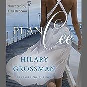 Plan Cee: Secrets, Lies, and Second Chances, Book 2 | Hilary Grossman
