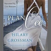 Plan Cee: Secrets, Lies, and Second Chances, Book 2   Livre audio Auteur(s) : Hilary Grossman Narrateur(s) : Lisa Beacom