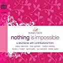 Nothing Is Impossible: A Women of Faith Devotional (       UNABRIDGED) by Women of Faith Narrated by Rebecca Gallagher