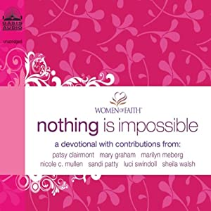 Nothing Is Impossible: A Women of Faith Devotional | [Women of Faith]