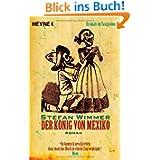 Der König von Mexiko: Roman