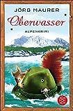 Oberwasser: Alpenkrimi (Kommissar Jennerwein 4)