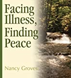 img - for Facing Illness, Finding Peace book / textbook / text book