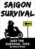 Saigon Survival: Just the Survival Tips (Survival Series)