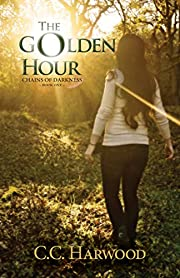The Golden Hour (Chains of Darkness Book 1)