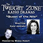 Queen of the Nile: The Twilight Zone Radio Dramas | Charles Beaumont,Jerry Sohl