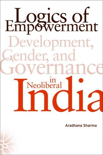Logics of Empowerment: Development, Gender, and...