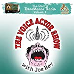 The Voice Actor Show with Joe Bev: The Best of BearManor Radio, Vol. 1 | Joe Bevilacqua