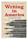 Writing in America. Edited by John Fischer and Robert B. Silvers