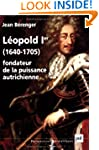 L�opold I, fondateur de la puissance...