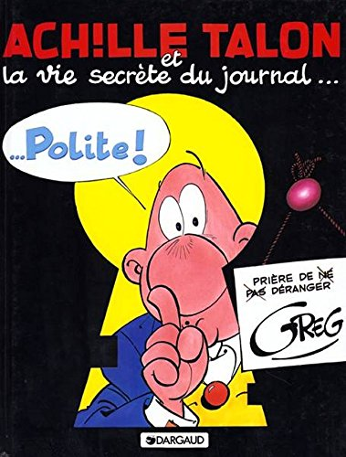 Achille talon t33 achille talon et la vie secrete du journal polite (French Edition)