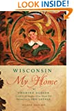 Wisconsin My Home (Wisconsin Land and Life)