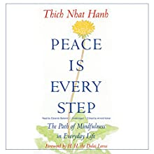Peace Is Every Step: The Path of Mindfulness in Everyday Life (       UNABRIDGED) by Thich Nhat Hanh Narrated by Edoardo Ballerini