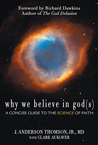 WHY WE BELIEVE IN GOD(S), by J. Anderson Thomson Jr., Clare Aukofer