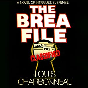 The Brea File | [Louis Charbonneau]
