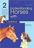 Understanding Horses with Caddie (Bk.2)