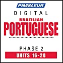 Port (Braz) Phase 2, Unit 16-20: Learn to Speak and Understand Portuguese (Brazilian) with Pimsleur Language Programs Audiobook by  Pimsleur Narrated by  Pimsleur