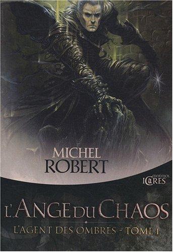 L'ange du Chaos -L'agent des Ombres I- Michel Robert 51qSleWg3kL