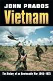 Vietnam: The History of an Unwinnable War, 1945-1975 (Modern War Studies) (0700619402) by Prados, John