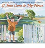 img - for If Jesus Came to My House[ IF JESUS CAME TO MY HOUSE ] by Thomas, Joan Gale (Author) Jun-10-08[ Hardcover ] book / textbook / text book