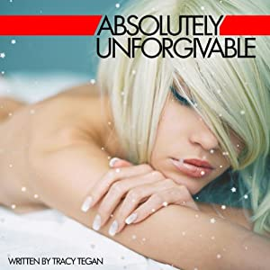 Absolutely Unforgivable | [Tracy Tegan]