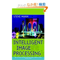 Intelligent Image Processing (Adaptive and Learning Systems for Signal Processing, Communications and Control Series)