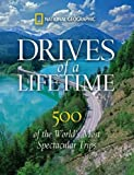 img - for Drives of a Lifetime: 500 of the World's Most Spectacular Trips book / textbook / text book