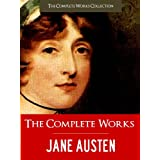 THE NEWLY DISCOVERED, UNFINISHED & FINISHED COMPLETE WORKS OF JANE AUSTEN (Complete Works of Jane Austen) Newly Edited Edition (Complete Works of Jane Austen | The Complete Works Collection)by Jane Austen
