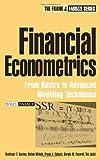Financial Econometrics: From Basics to Advanced Modeling Techniques (Frank J. Fabozzi Series)