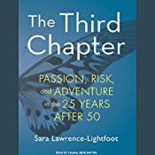 The Third Chapter: Passion, Risk, and Adventure in the 25 Years After 50 | [Sara Lawrence-Lightfoot]