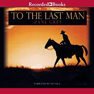 To the Last Man | [Zane Grey]