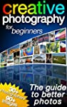 Creative Photography for Beginners: T...
