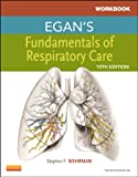 Workbook for Egans Fundamentals of Respiratory Care, 10e