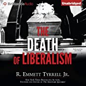 The Death of Liberalism | [R. Emmett Tyrrell]