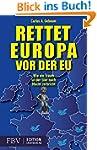 Rettet Europa vor der EU: Wie ein Tra...