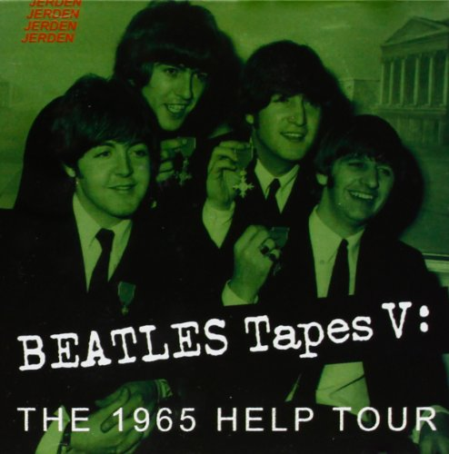 Beatles Tapes V: the 1965 Help Tour by BEATLES