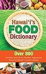 Hawaii's Food Dictionary: Over 800 Fa...