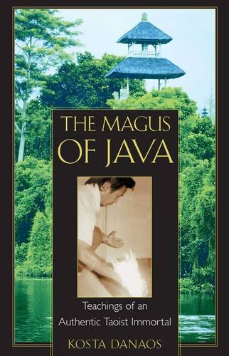 Magus of Java: Teachings of an Authentic Taoist Immortal
